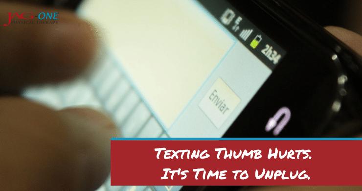 Texting Thumb Hurts. It's Time to Unplug.