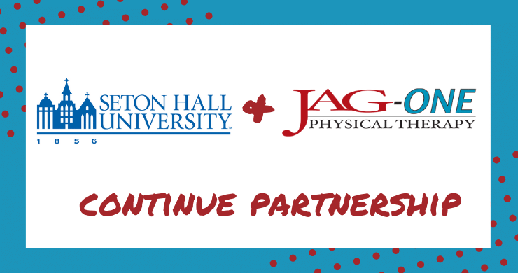JAG-ONE Physical Therapy & Seton Hall University Expand Upon Longstanding Partnership