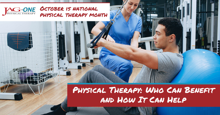 Physical Therapy: Who Can Benefit and How It Can Help
